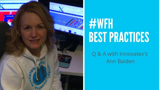 #WFH Best Practices   Q & A with Innovatex's Ann Baiden